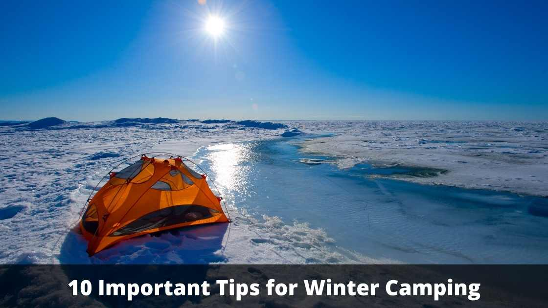 10 Important Tips for Winter Camping