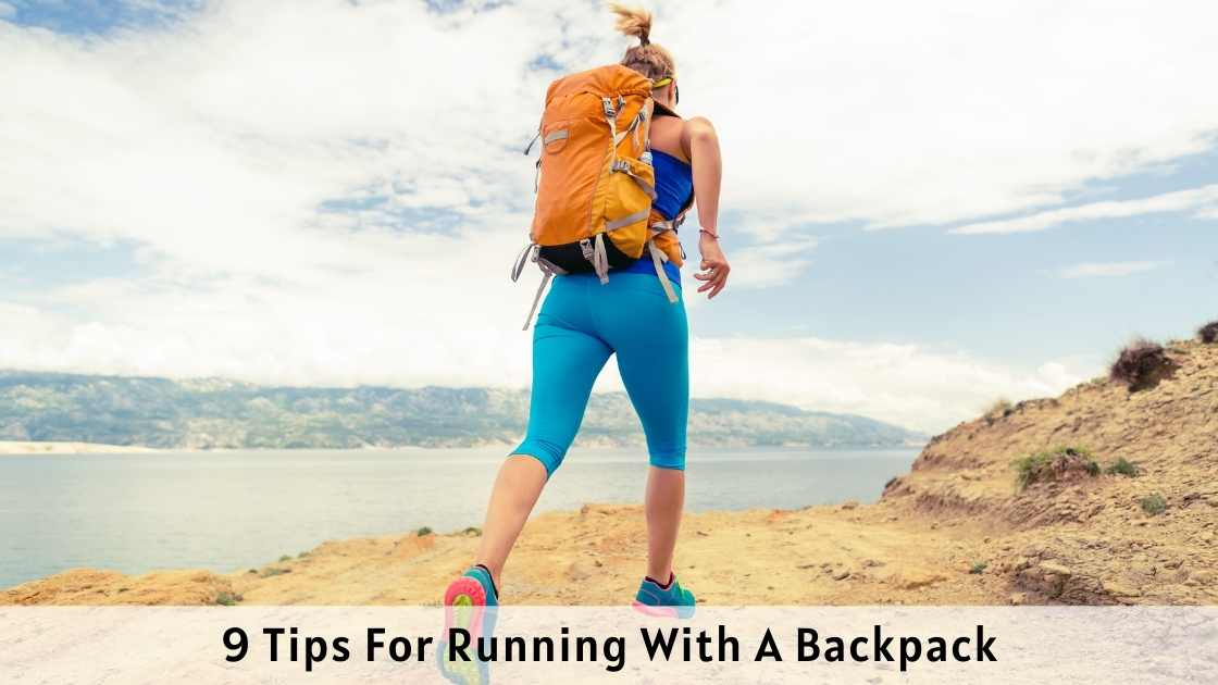 9 Tips For Running With A Backpack