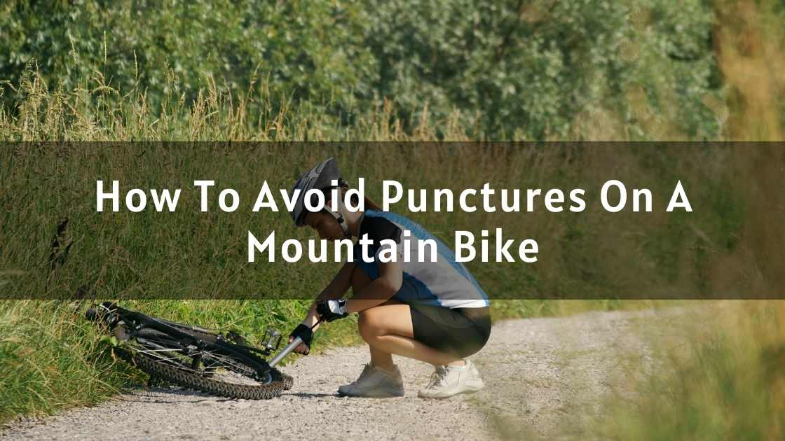 How To Avoid Punctures On A Mountain Bike