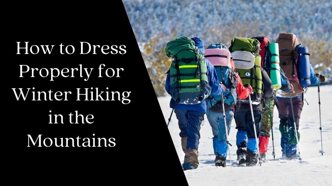 How to Dress Properly for Winter Hiking in the Mountains