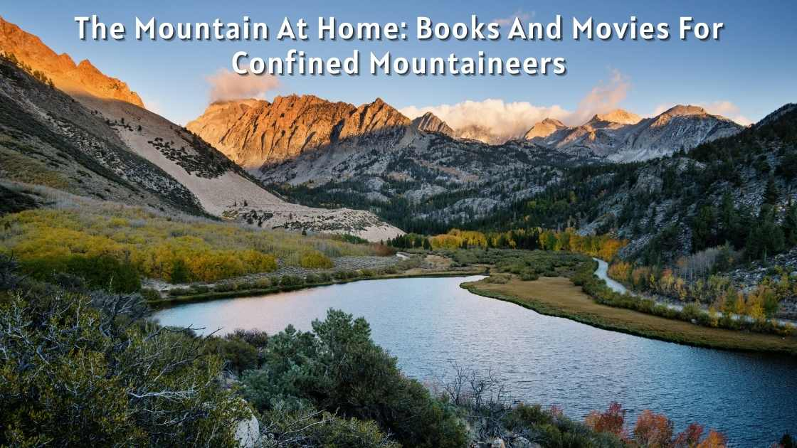 The Mountain At Home: Books And Movies For Confined Mountaineers