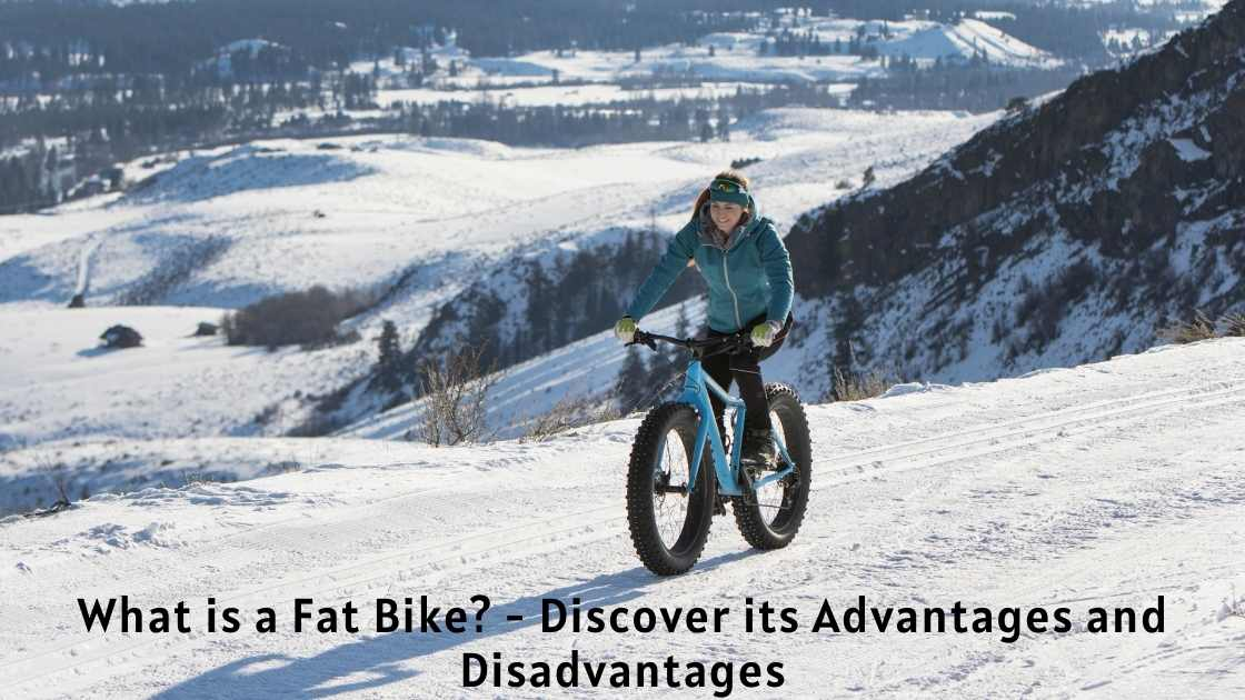 What is a Fat Bike? - Discover its Advantages and Disadvantages